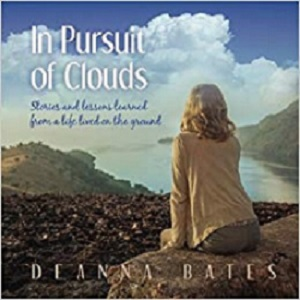 In Pursuit of Clouds by Deanna Bates