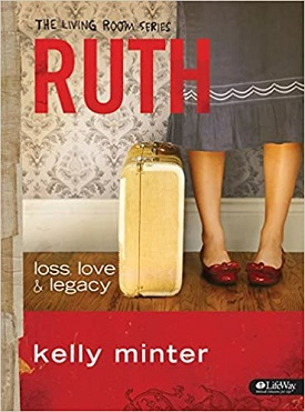 Ruth: loss,love & legacy by Kelly Minter